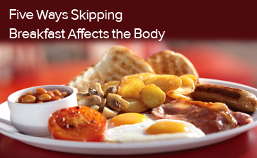 Five Ways Skipping Breakfast Affects the Body
