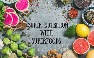 Superfoods - the Secret to Superior Nutrition